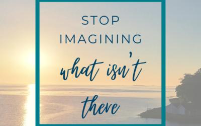 Stop imagining